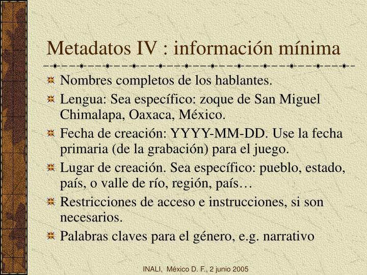 Metadatos IV : información mínima