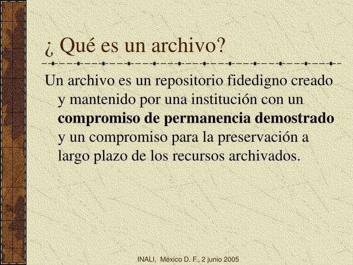 ¿ Qué es un archivo?