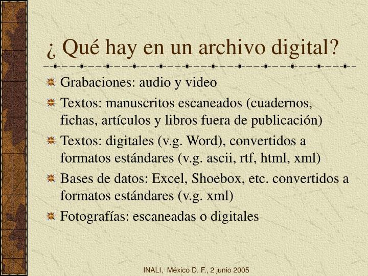 ¿ Qué hay en un archivo digital?