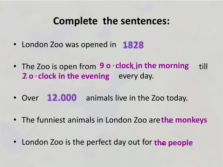 Complete  the sentences: