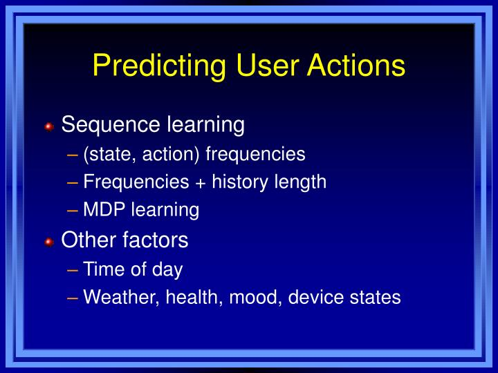 Predicting User Actions