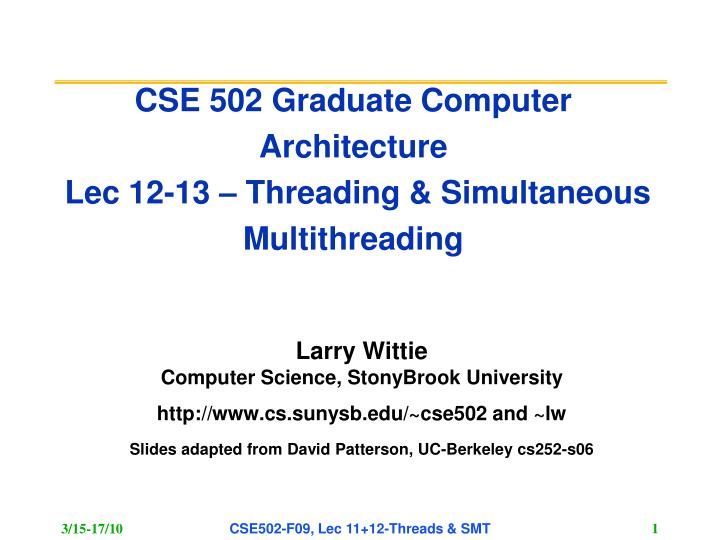 cse 502 graduate computer architecture lec 12 13 threading simultaneous multithreading