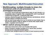 new approach multithreaded execution