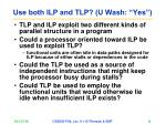 use both ilp and tlp u wash yes