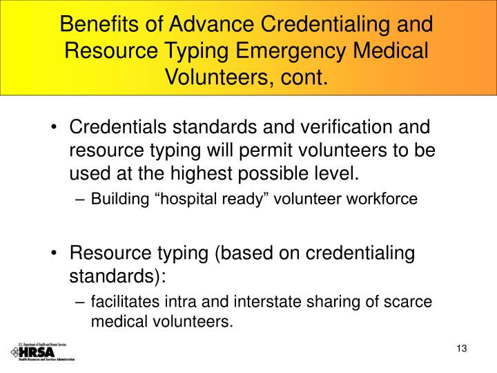 Benefits of Advance Credentialing and Resource Typing Emergency Medical Volunteers, cont.
