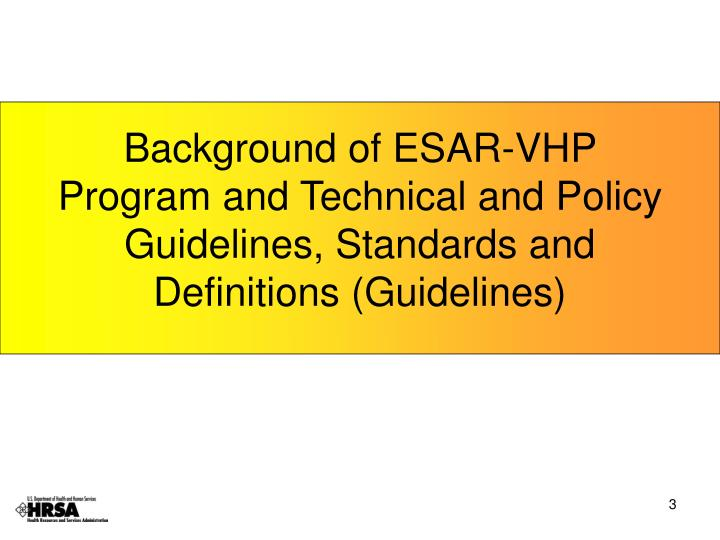 Background of ESAR-VHP Program and Technical and Policy Guidelines, Standards and Definitions (Guidelines)