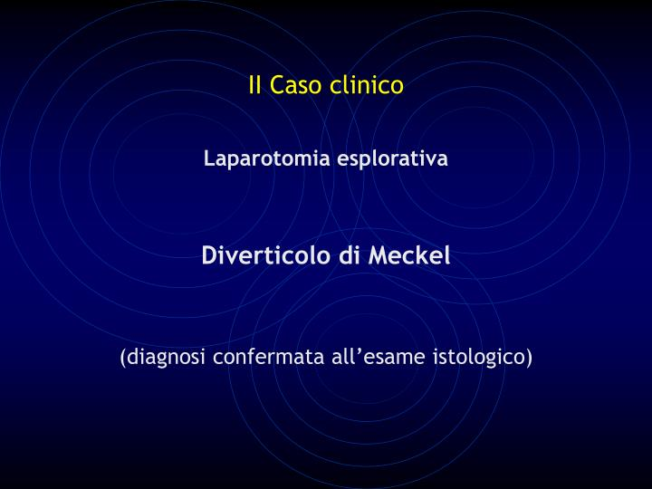 II Caso clinico