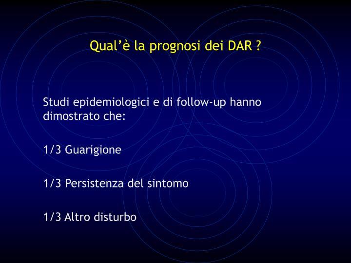 Qual'è la prognosi dei DAR ?