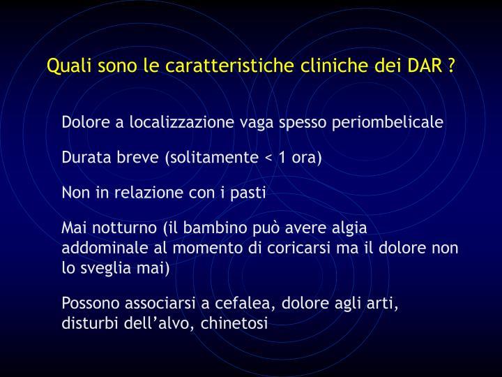 Quali sono le caratteristiche cliniche dei DAR ?