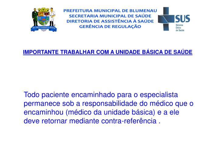 IMPORTANTE TRABALHAR COM A UNIDADE BSICA DE SADE