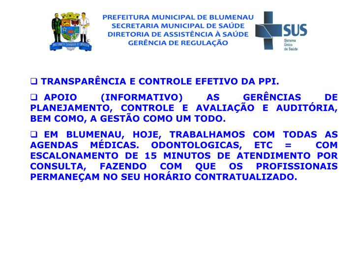 TRANSPARNCIA E CONTROLE EFETIVO DA PPI.