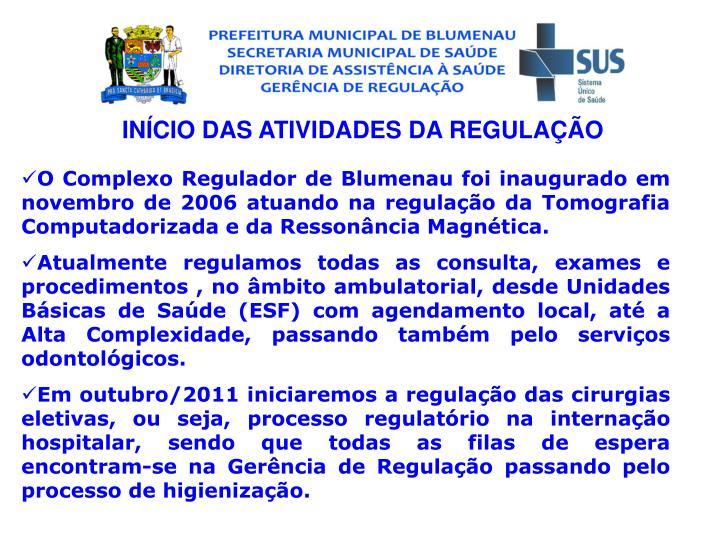 INCIO DAS ATIVIDADES DA REGULAO