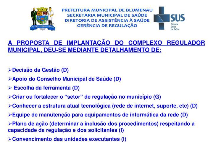 A PROPOSTA DE IMPLANTAO DO COMPLEXO REGULADOR MUNICIPAL, DEU-SE MEDIANTE DETALHAMENTO DE: