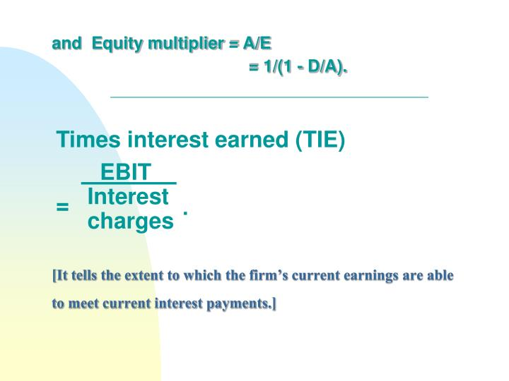 and  Equity multiplier = A/E