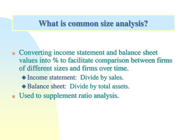 What is common size analysis?