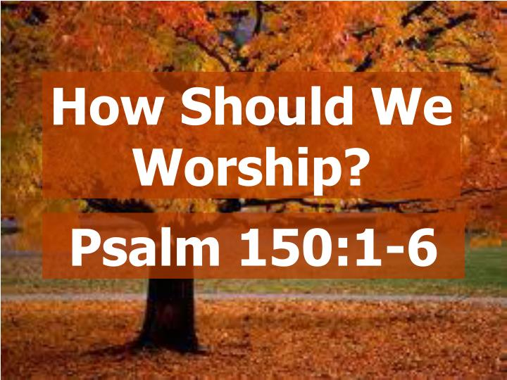 How Should We Worship?