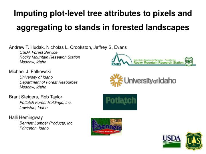 Imputing plot level tree attributes to pixels and aggregating to stands in forested landscapes