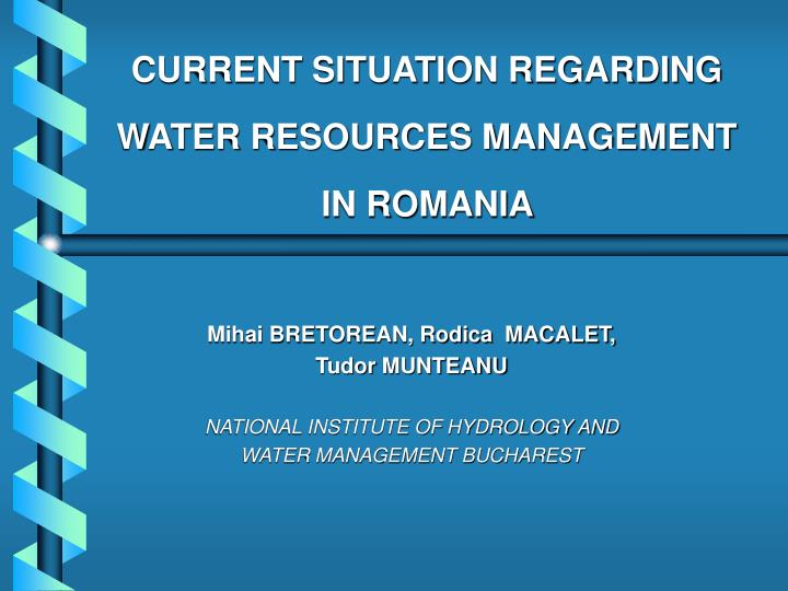 CURRENT SITUATION REGARDING WATER RESOURCES MANAGEMENT