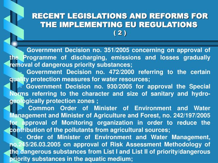 RECENT LEGISLATIONS AND REFORMS FOR THE IMPLEMENTING EU REGULATIONS