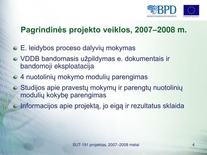 Pagrindinės projekto veiklos, 2007–2008 m.