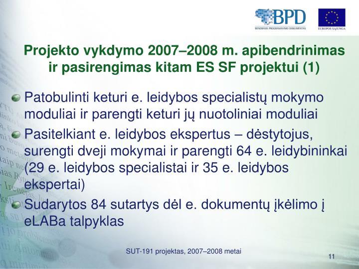 Projekto vykdymo 2007–2008 m. apibendrinimas ir pasirengimas kitam ES SF projektui (1)