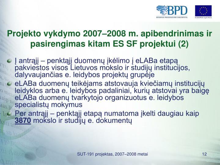 Projekto vykdymo 2007–2008 m. apibendrinimas ir pasirengimas kitam ES SF projektui (2)
