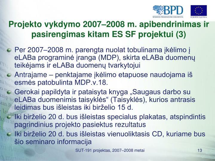 Projekto vykdymo 2007–2008 m. apibendrinimas ir pasirengimas kitam ES SF projektui (3)