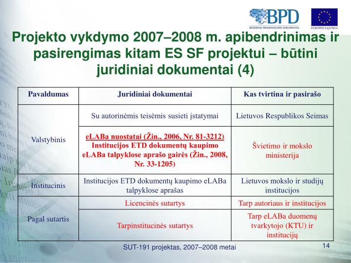 Projekto vykdymo 2007–2008 m. apibendrinimas ir pasirengimas kitam ES SF projektui – būtini juridiniai dokumentai (4)
