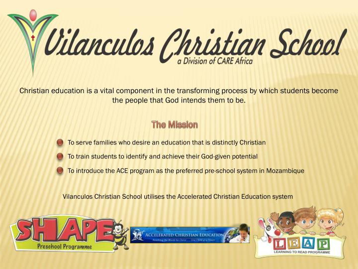 Christian education is a vital component in the transforming process by which students become the pe...