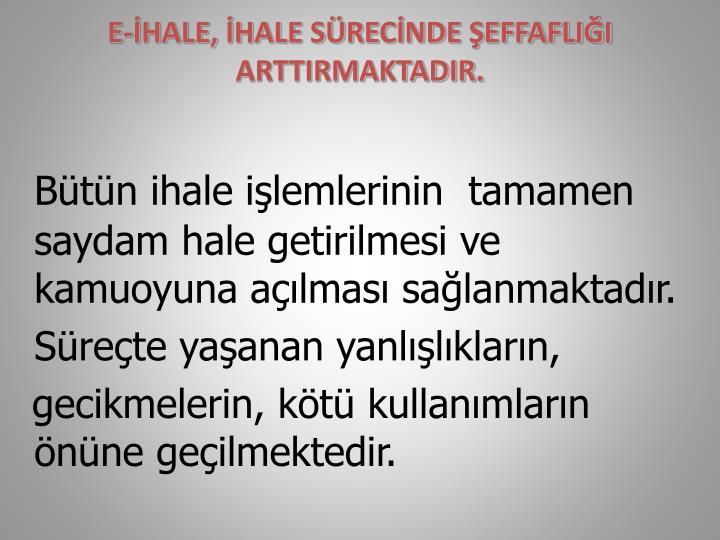 E-HALE, HALE SRECNDE EFFAFLII ARTTIRMAKTADIR.