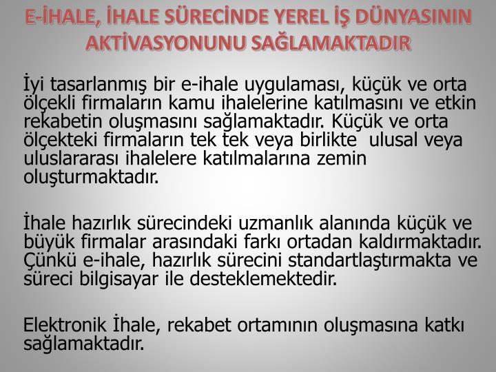 E-HALE, HALE SRECNDE YEREL  DNYASININ AKTVASYONUNU SALAMAKTADIR