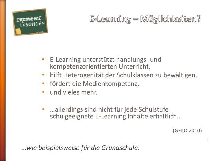 E-Learning unterstützt handlungs- und kompetenzorientierten Unterricht,