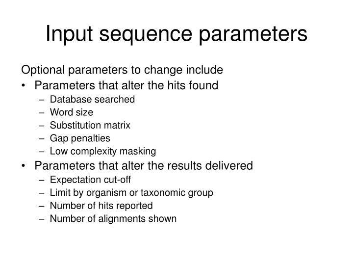 Input sequence parameters