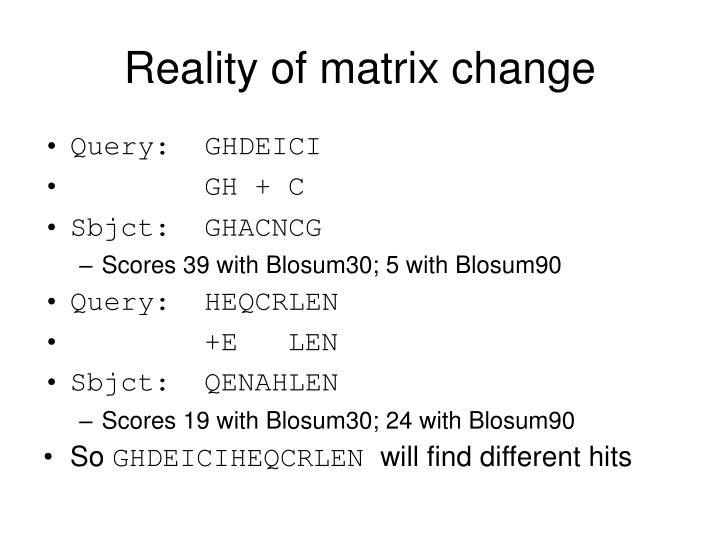 Reality of matrix change