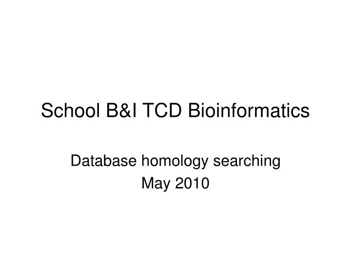 School b i tcd bioinformatics