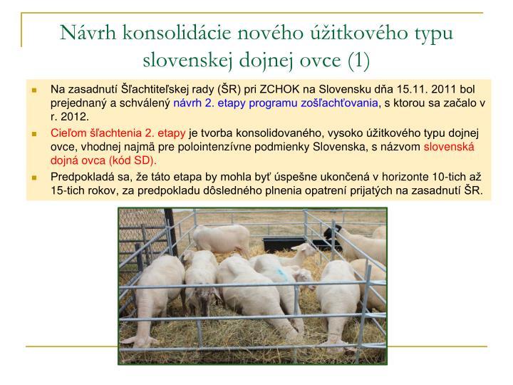 Návrh konsolidácie nového úžitkového typu slovenskej dojnej ovce (1)