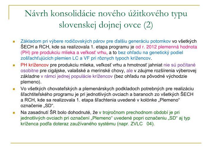 Návrh konsolidácie nového úžitkového typu slovenskej dojnej ovce (2)