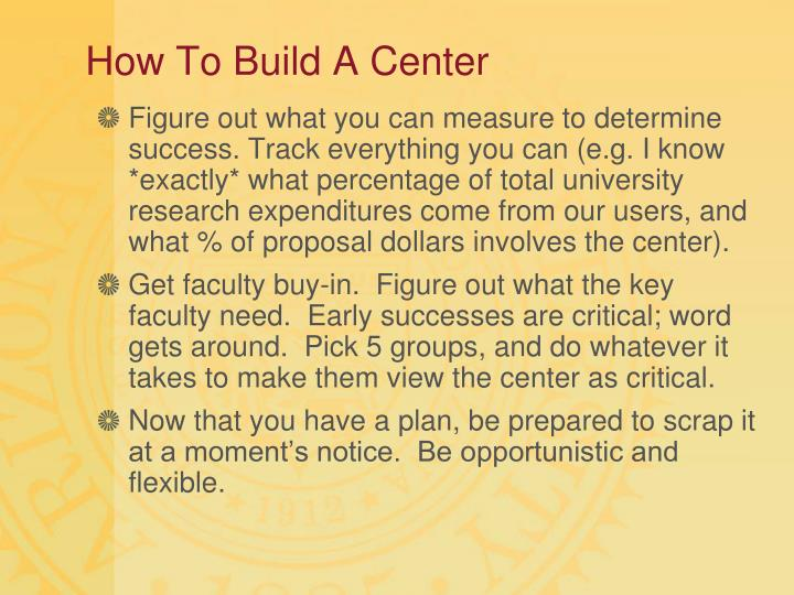How To Build A Center
