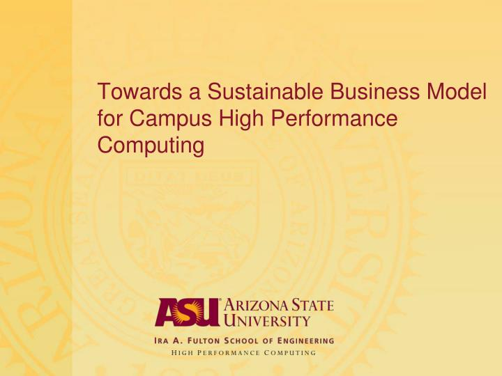 Towards a Sustainable Business Model for Campus High Performance Computing