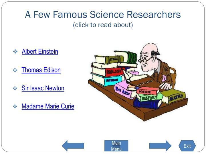 A Few Famous Science Researchers