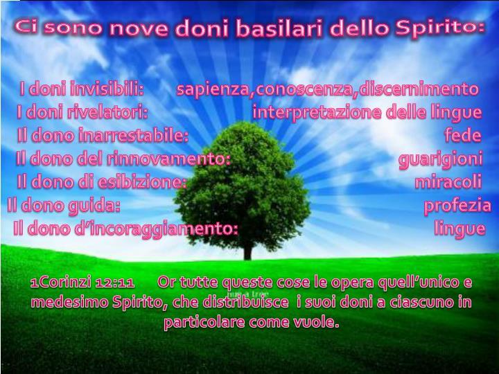 Ci sono nove doni basilari dello Spirito: