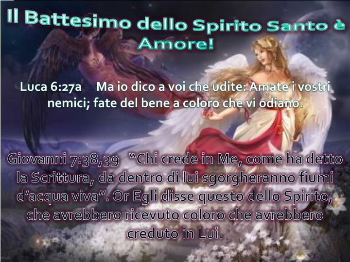 Il Battesimo dello Spirito Santo è Amore!