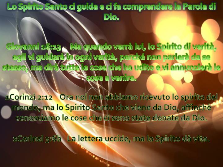 Lo Spirito Santo ci guida e ci fa comprendere la Parola di Dio.