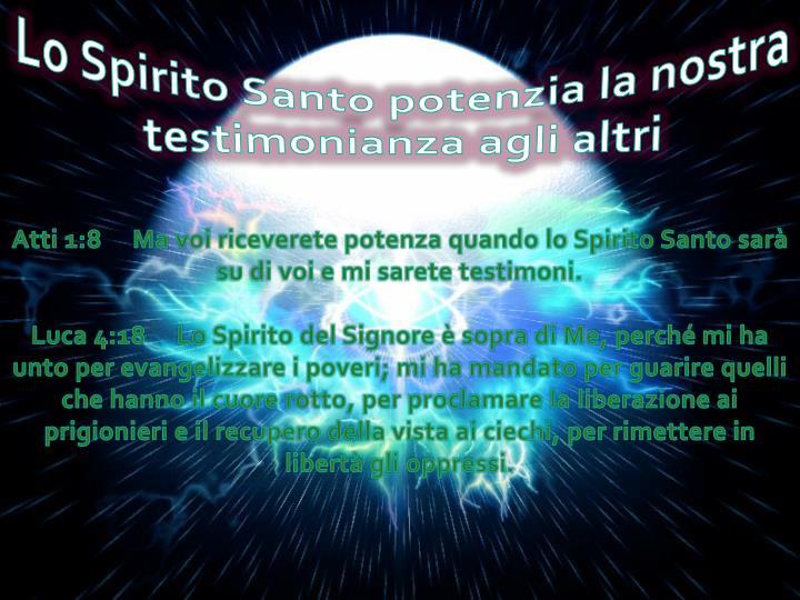 Lo Spirito Santo potenzia la nostra testimonianza agli altri