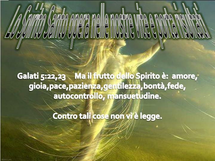 Lo Spirito Santo opera nelle nostre vite e porta risultati