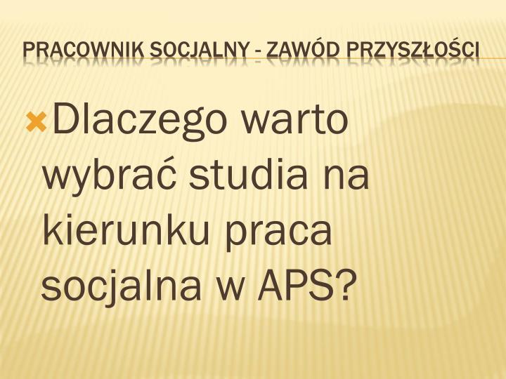 Dlaczego warto wybrać studia na kierunku praca socjalna w APS?