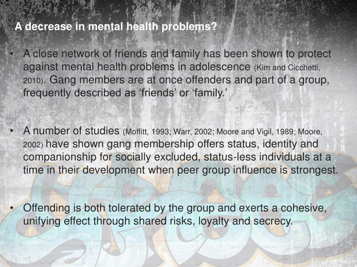 A decrease in mental health problems?