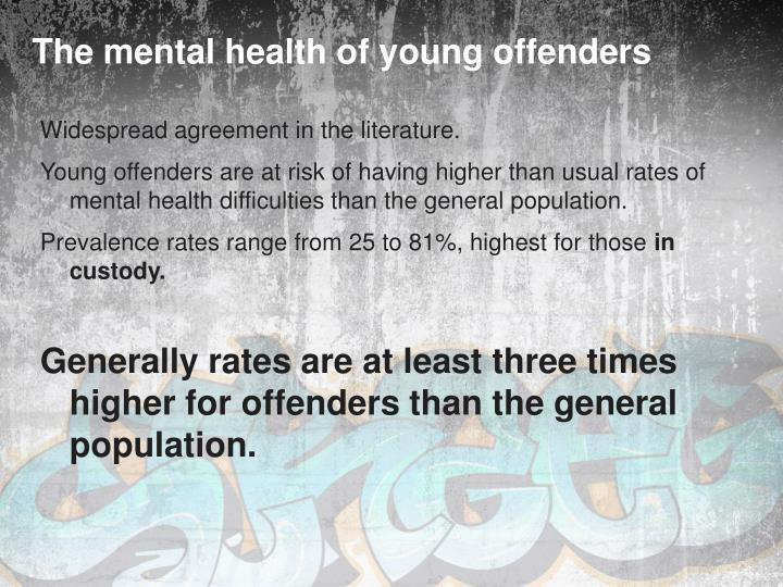 The mental health of young offenders