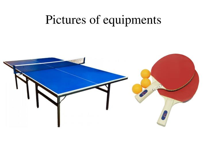 Pictures of equipments