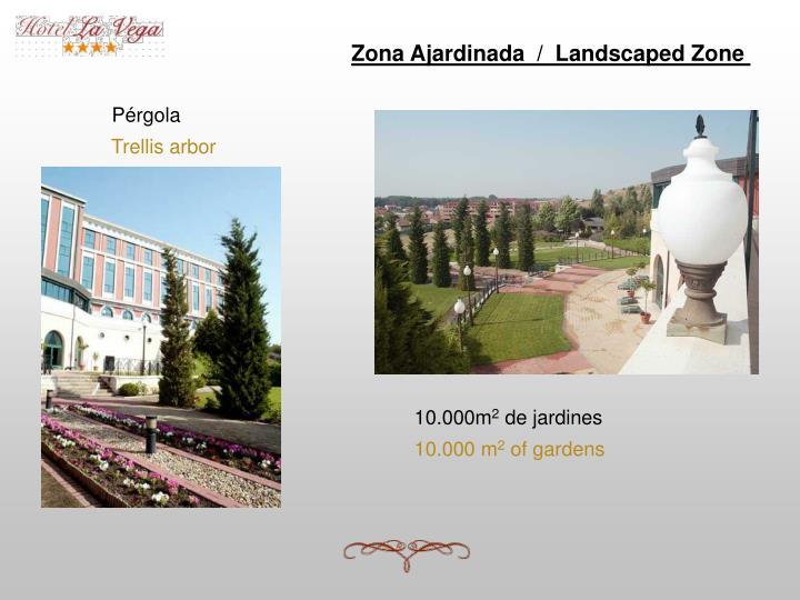 Zona Ajardinada  /  Landscaped Zone